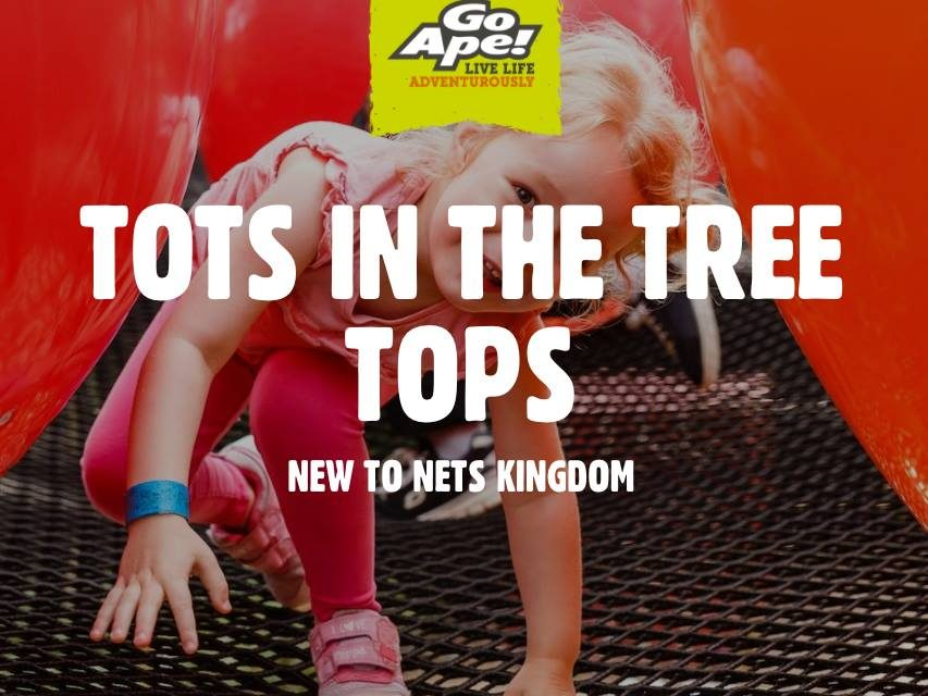 Free Tots in the Treetops Taster Session at Go Ape, Black Park