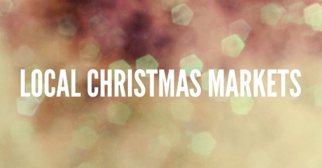 LOCAL CHRISTMAS MARKETS