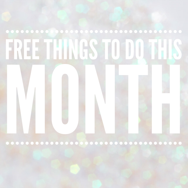 FREE THINGS TO DO THIS MONTH