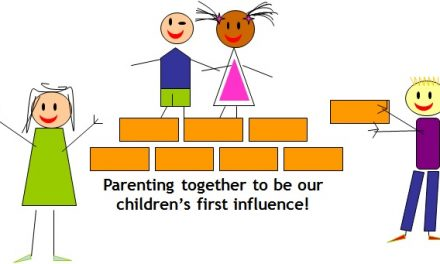 PARENTING TOGETHER TO BE YOUR CHILD'S FIRST INFLUENCE