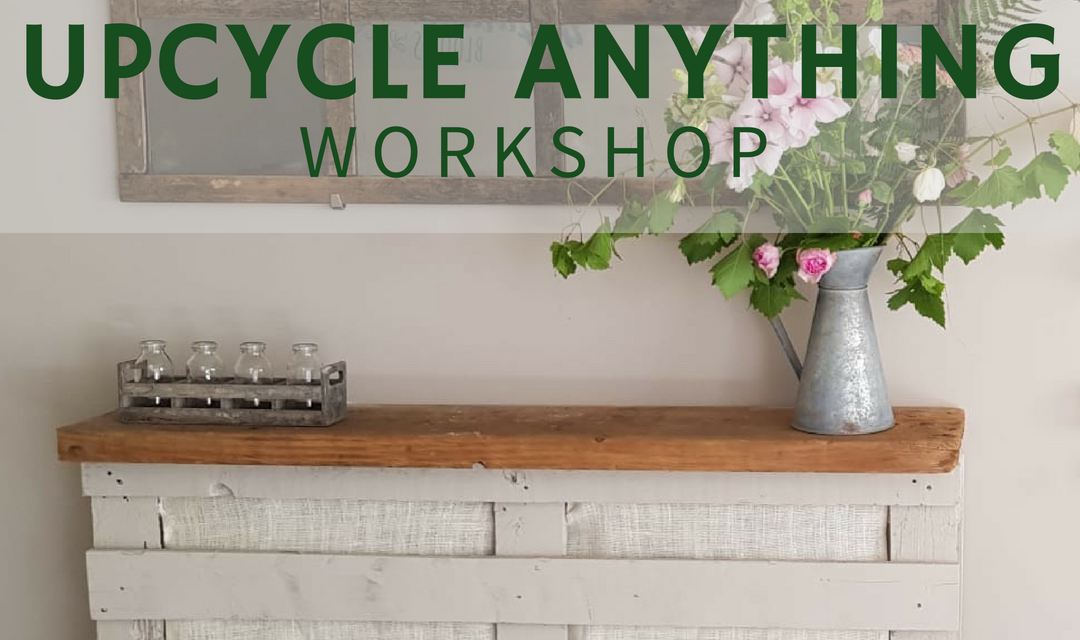 Upcycle Anything Workshop