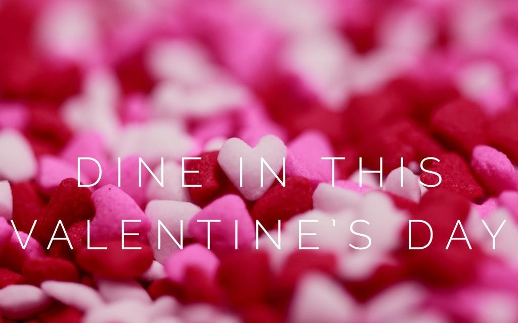 DINE IN THIS VALENTINE'S DAY