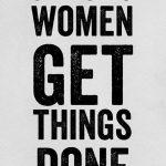 strong-women-get-things-done-1355e64e903fb7e271b1ce48de917b5f.jpg